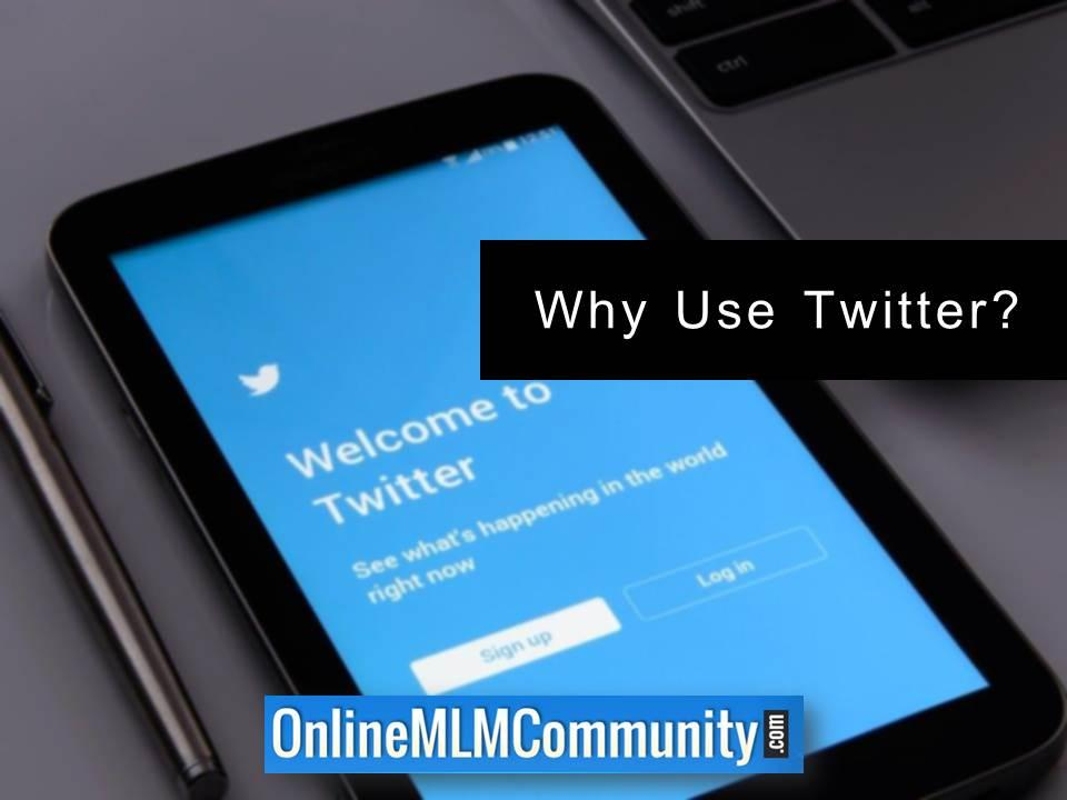 Why Use Twitter