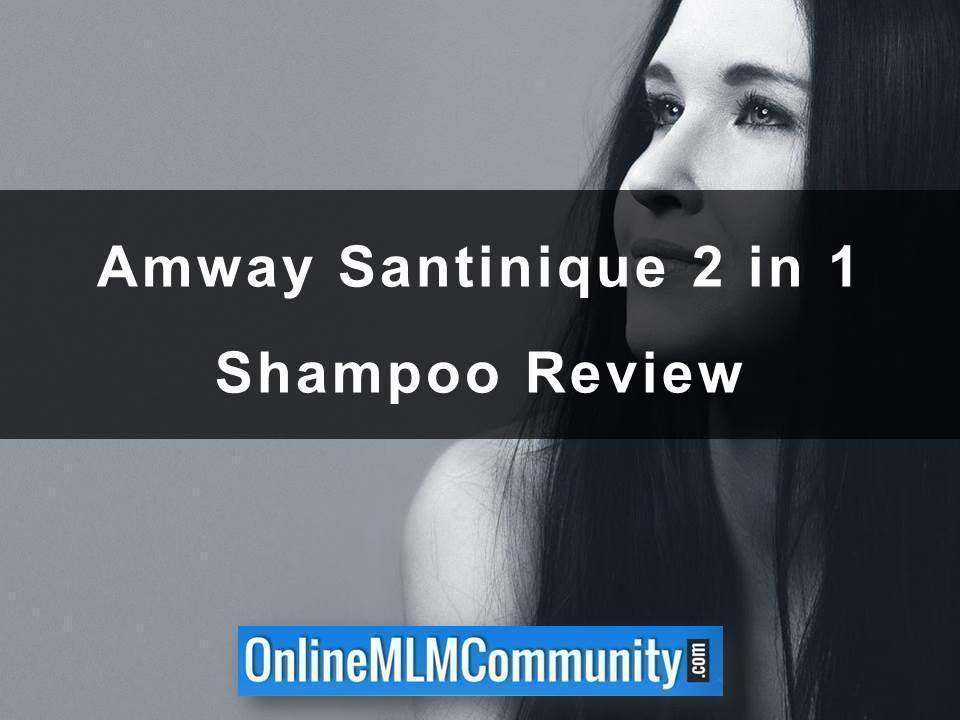 Amway Santinique 2 in 1 Shampoo Review