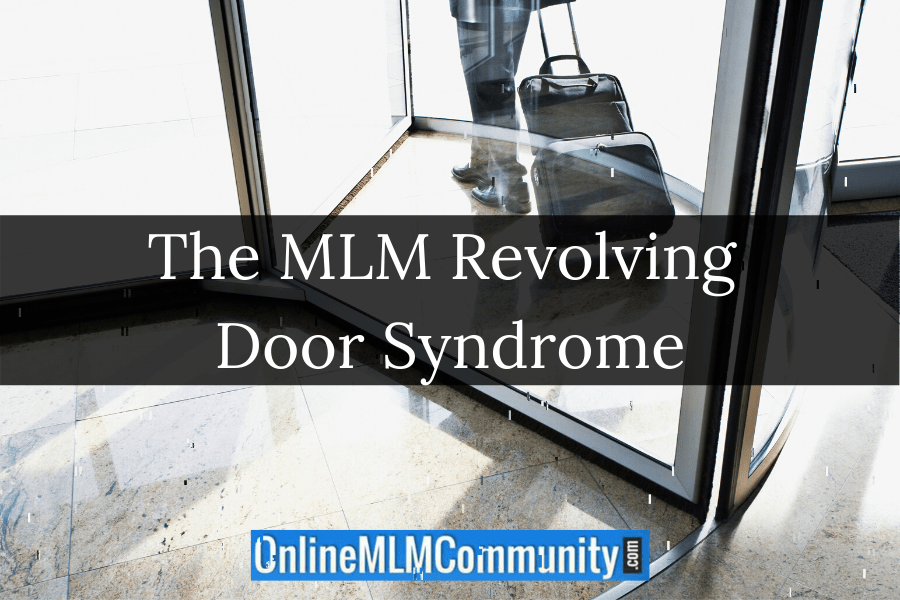 The MLM Revolving Door Syndrome
