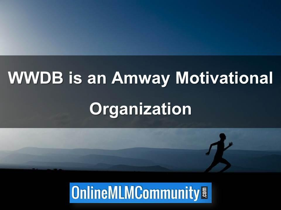 WWDB is an Amway Motivational Organization