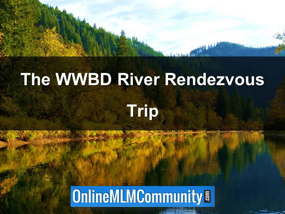 The WWBD River Rendezvous Trip