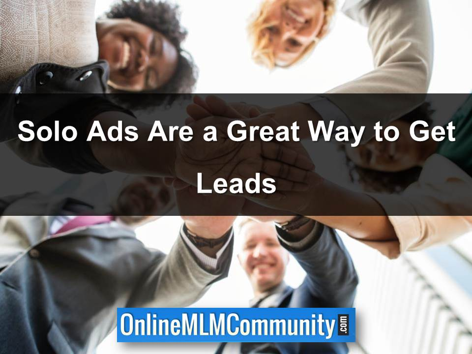 Solo Ads Are a Great Way to Get Leads