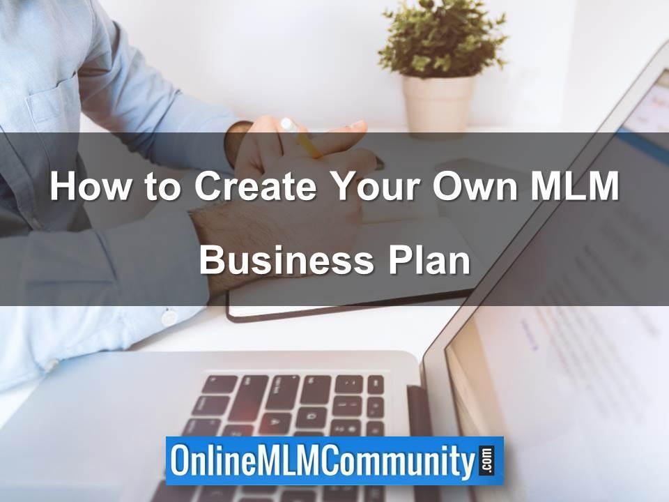 How to Create Your Own MLM Business Plan