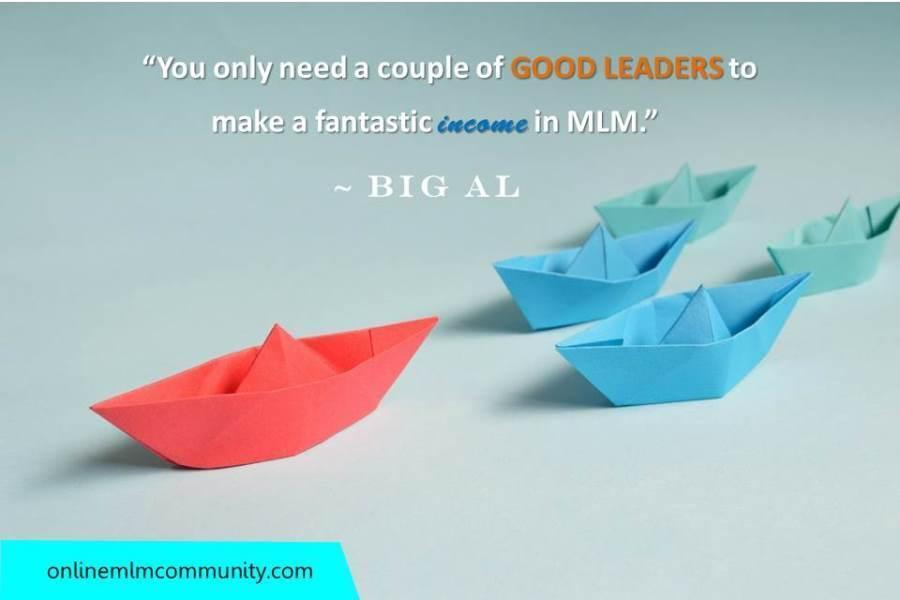 Good leaders to make a fantastic income in MLM Big Al