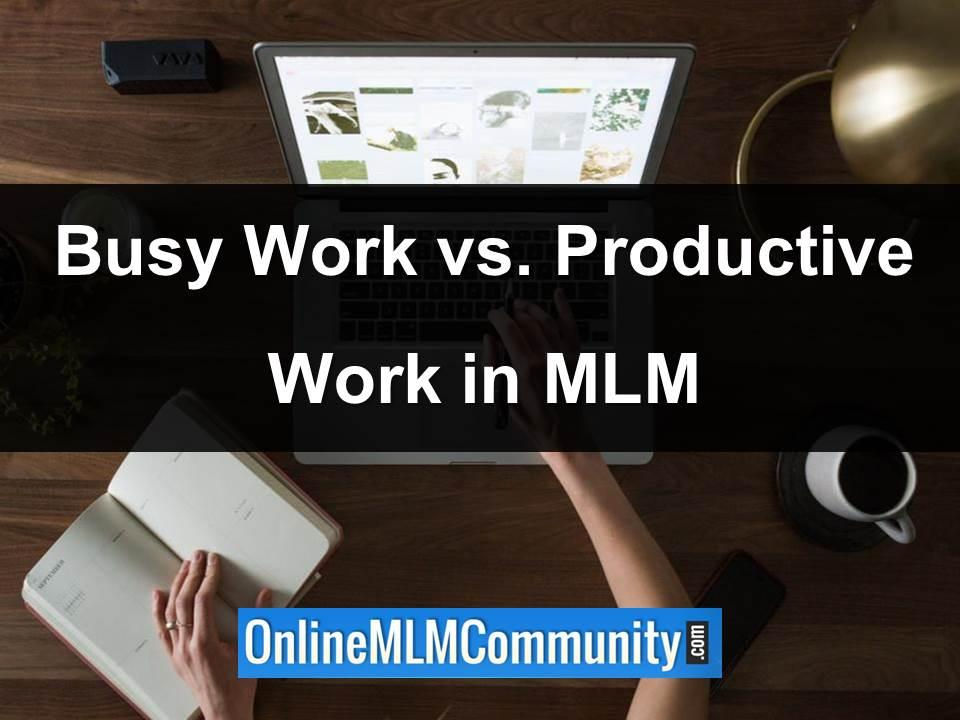 busy work vs. productive work in mlm