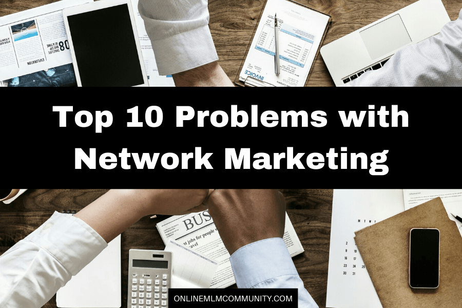 top 10 problems with network marketing