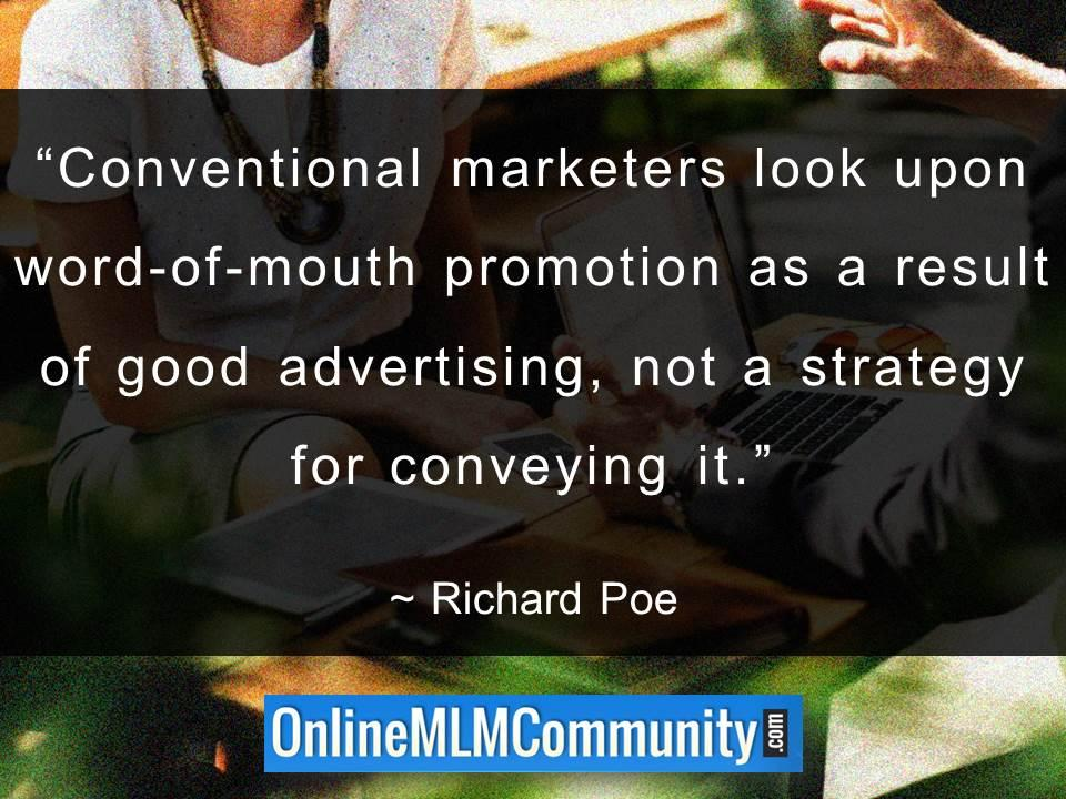 Conventional marketers look upon word-of-mouth promotion