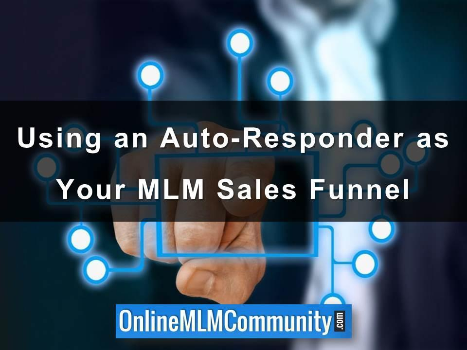 Using an Auto-Responder as Your MLM Sales Funnel