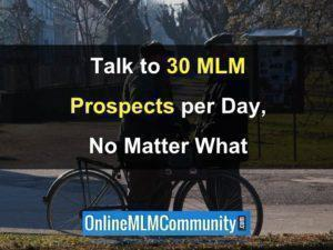 talk to 30 prospects per day
