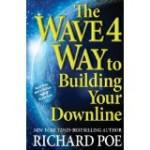 The Wave 4 Way to Building Your Downline Review: Top Richard Poe Quotes