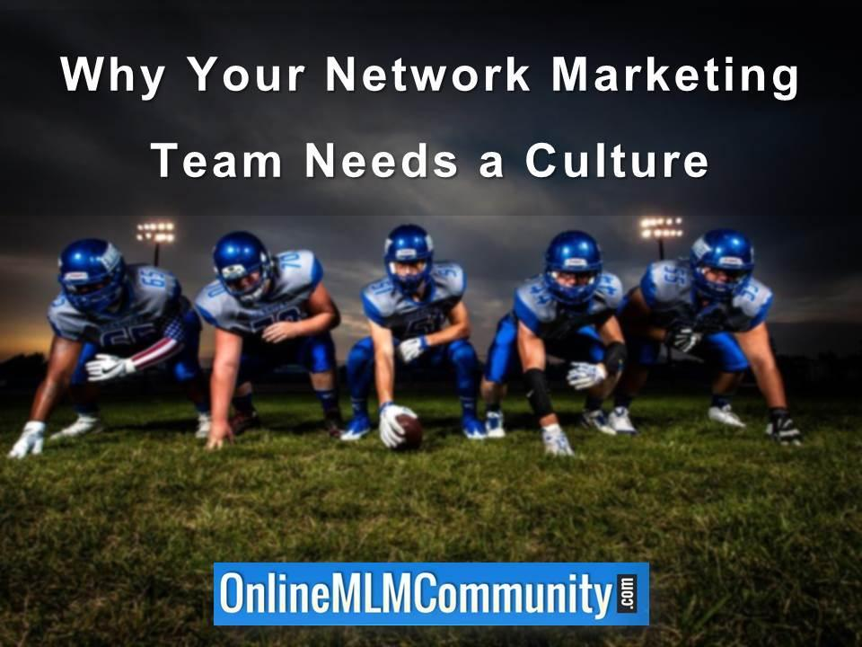 Why Your Network Marketing Team Needs a Culture