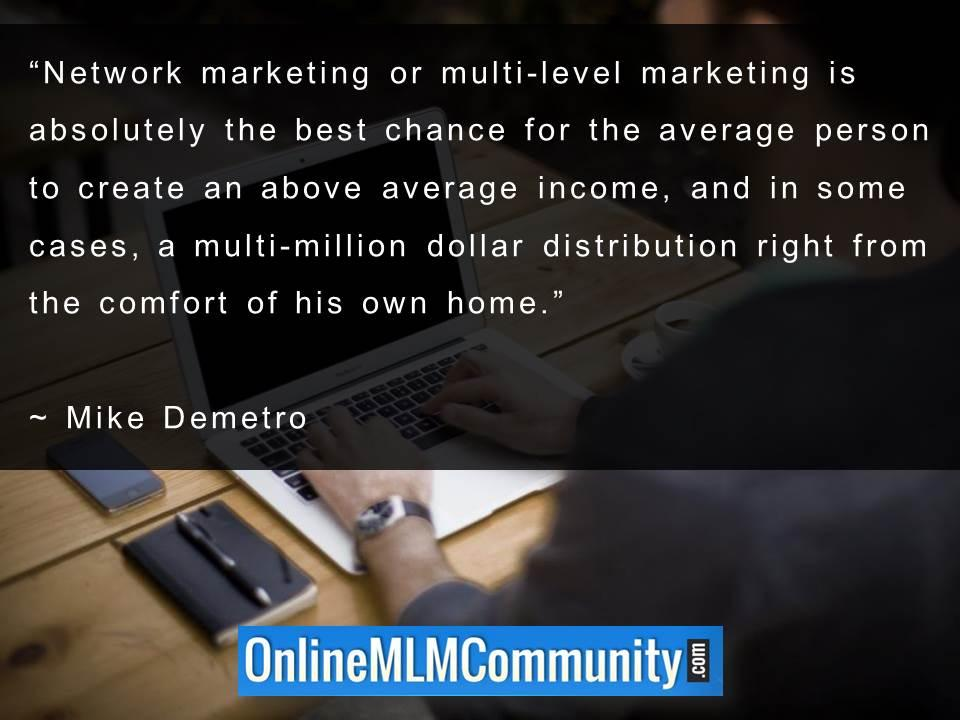 Network marketing best chance for the to create an above average income