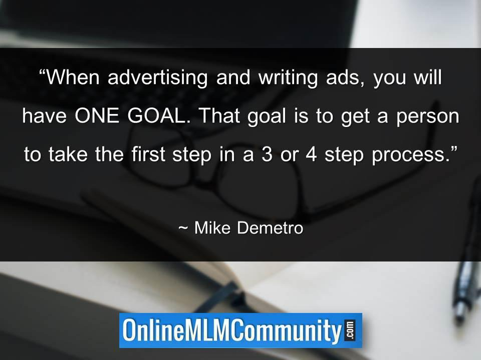 In advertising and writing ads goal is to get a person to take the first step