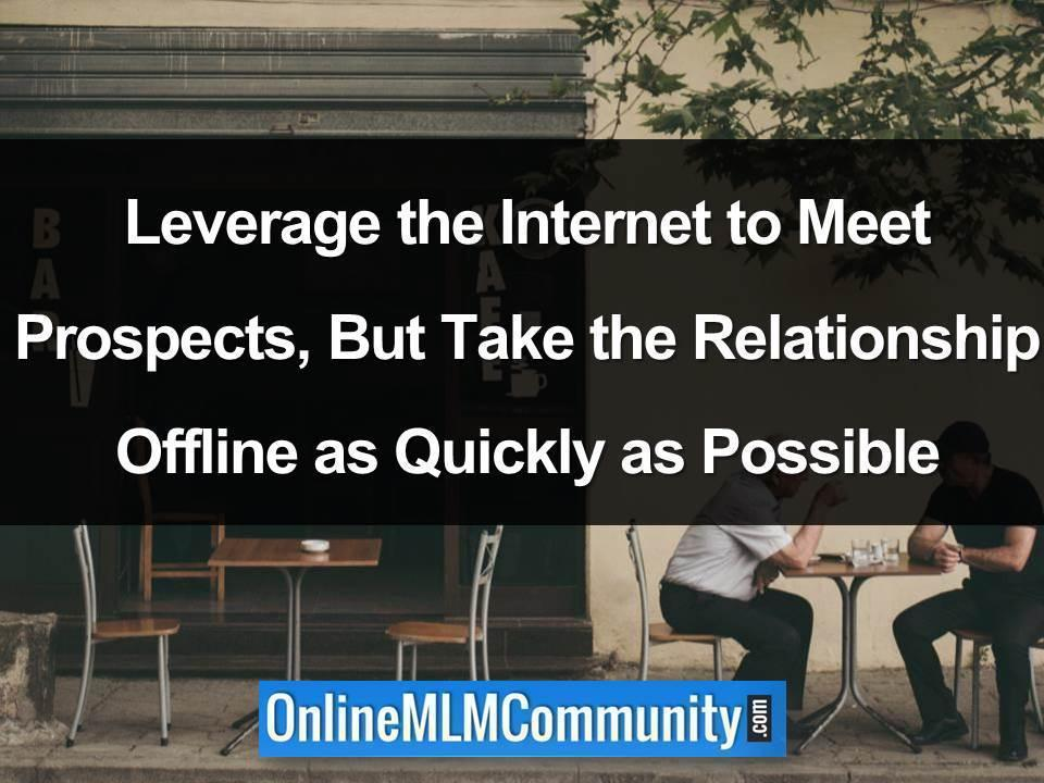 leverage the internet to meet people