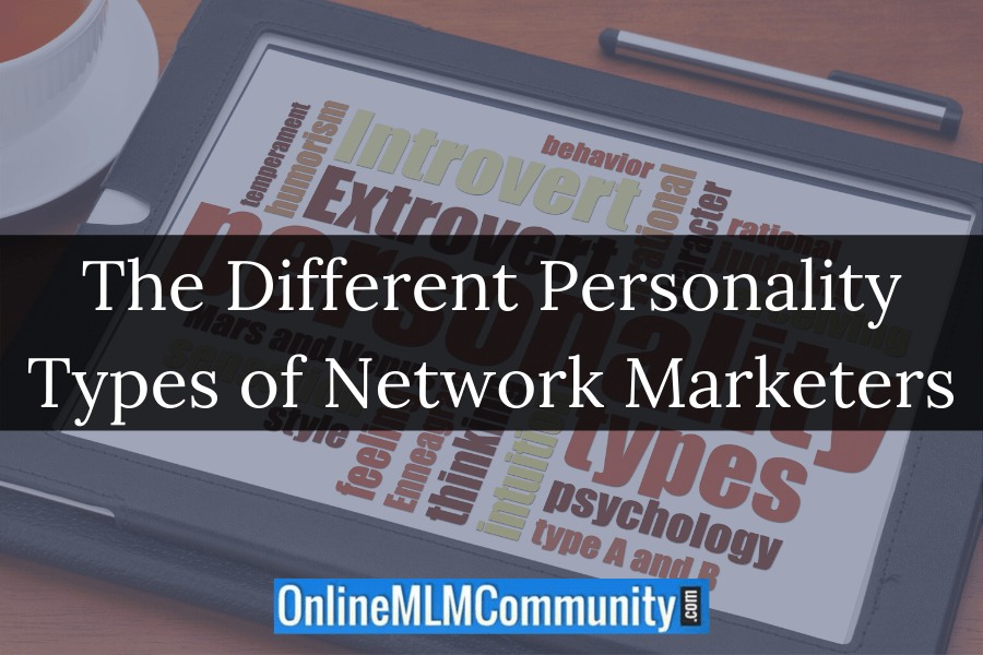 The Different Personality Types of Network Marketers