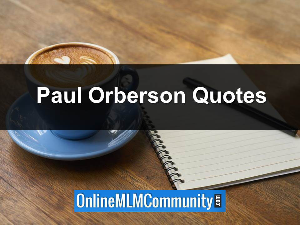 paul orberson quotes