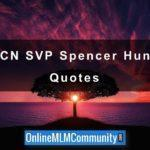 ACN Top Earner Spencer Hunn: Wisdom & Quotes