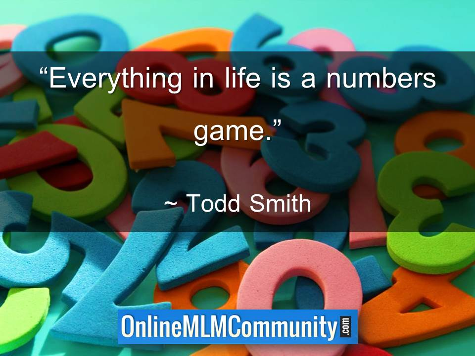 Everything in life is a numbers game
