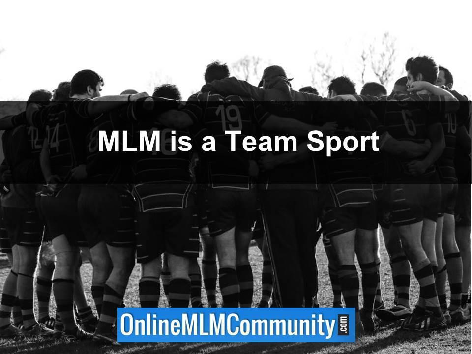MLM is a Team Sport
