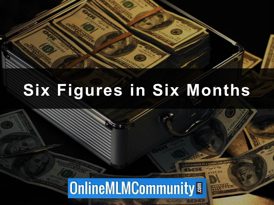 Six Figures in Six Months