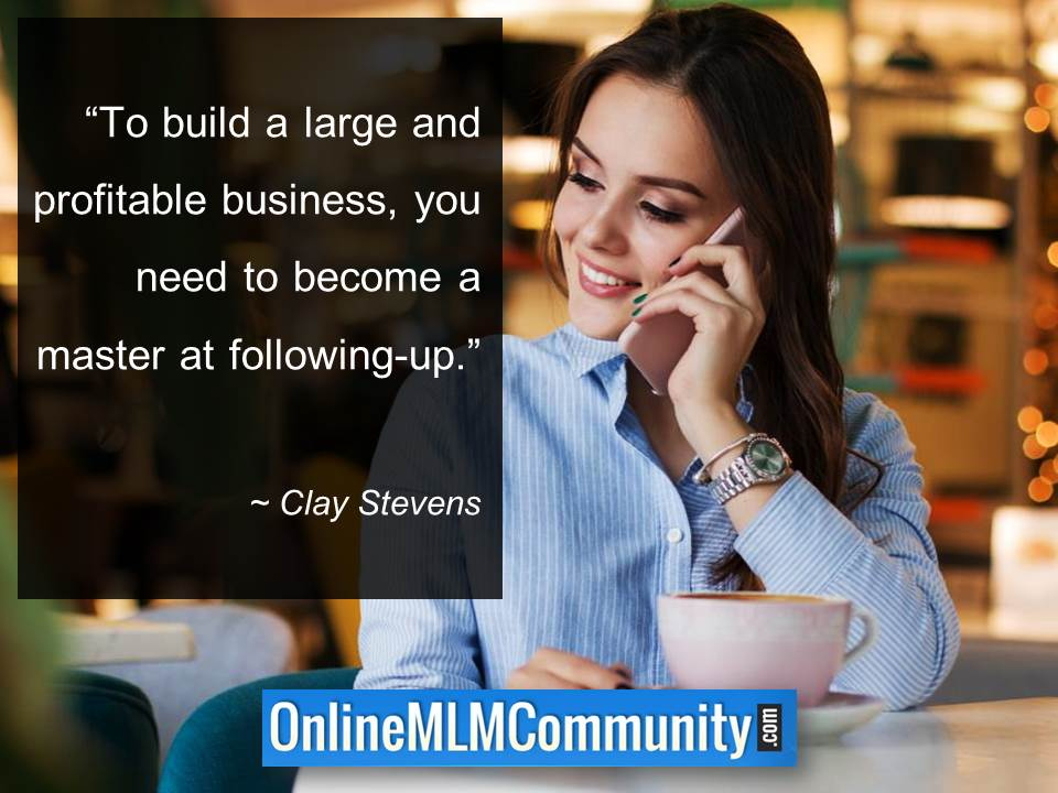 You need to become a master at following-up