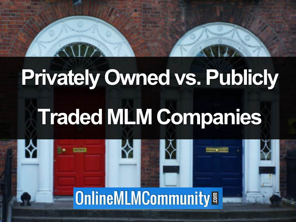 Privately Owned vs. Publicly Traded MLM Companies
