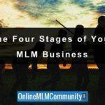 The Four Stages of Your MLM Business: What You Should Know