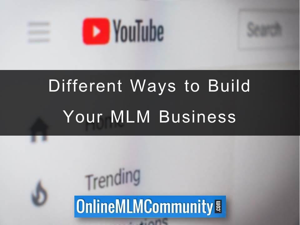 Different Ways to Build Your MLM Business