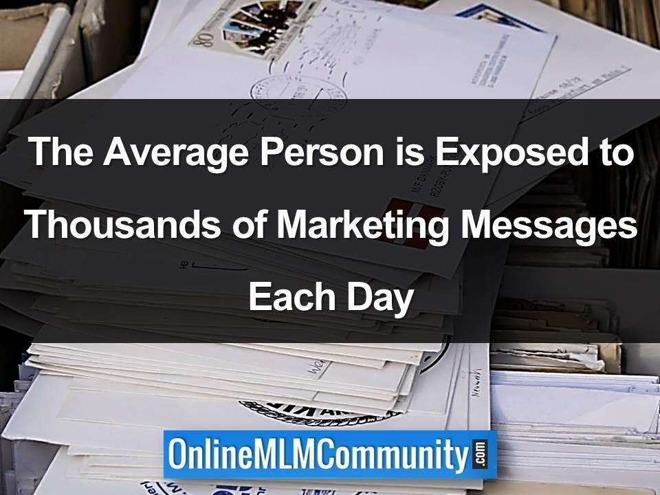 Exposed to Thousands of Marketing Messages