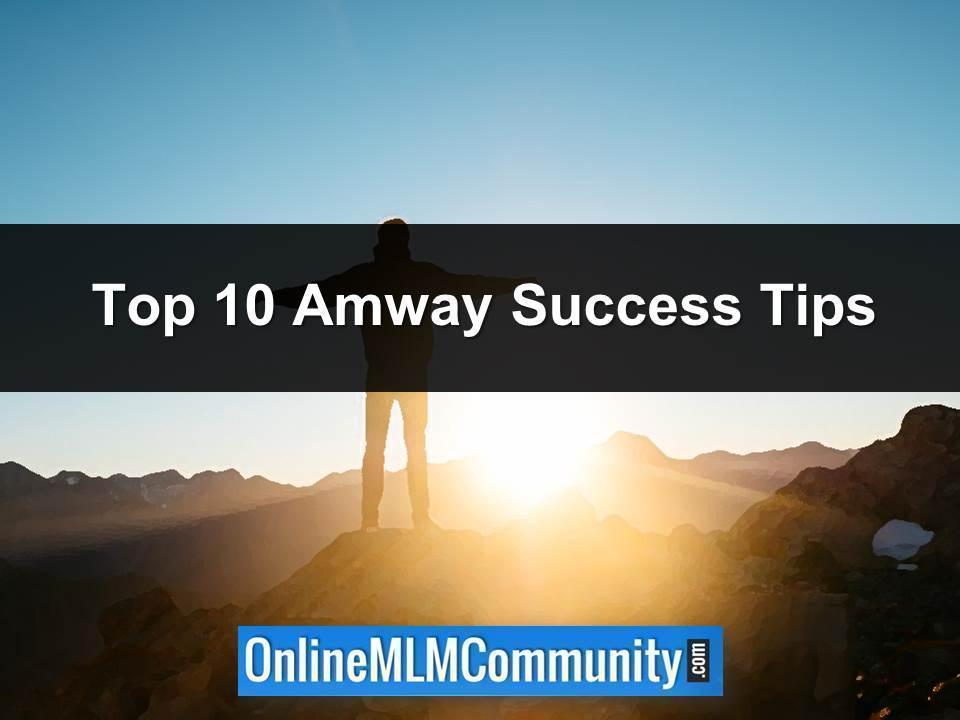 Top 10 Amway Success Tips