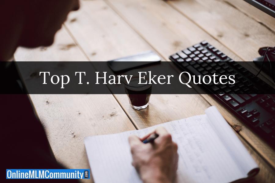 Top T. Harv Eker Quotes