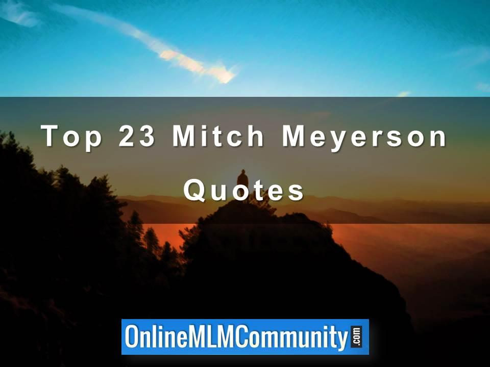 Top 23 Mitch Meyerson Quotes