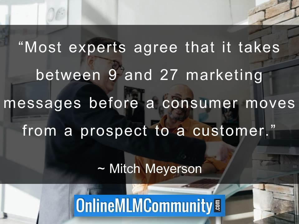 it takes between 9 and 27 marketing messages before a consumer moves