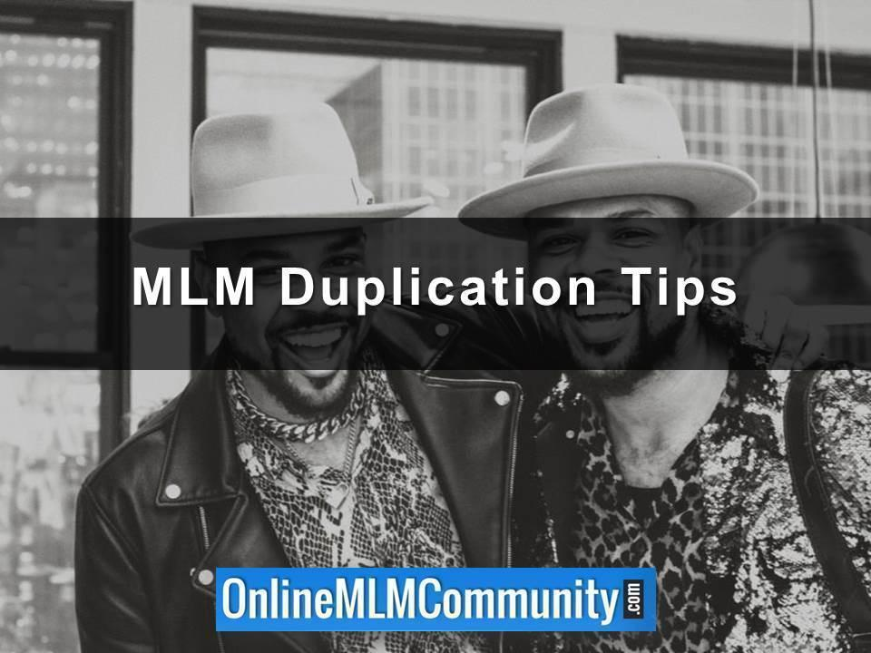 MLM Duplication Tips