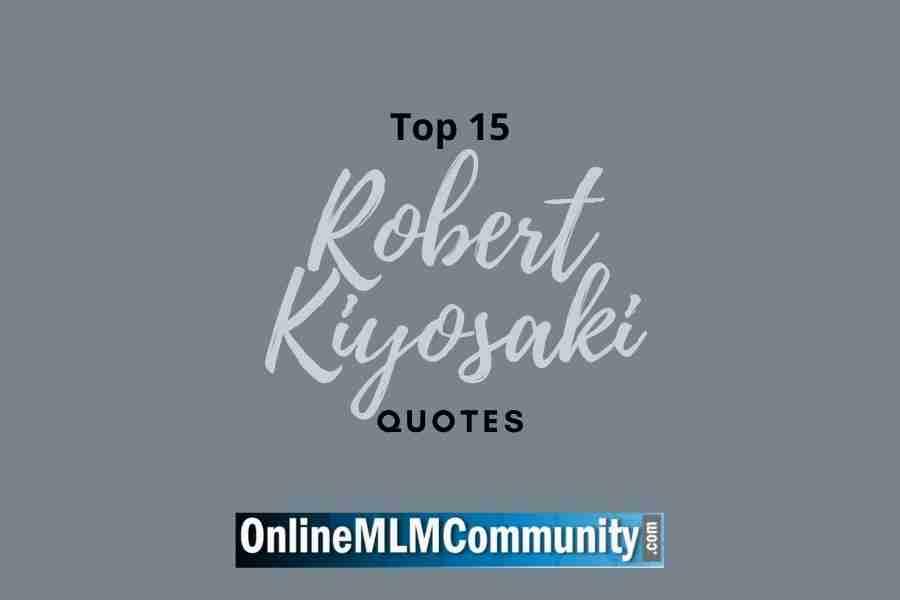 Top 15 Robert Kiyosaki Quotes