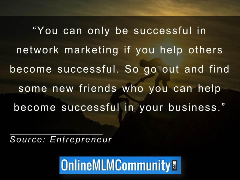be successful in network marketing if you help others become successful