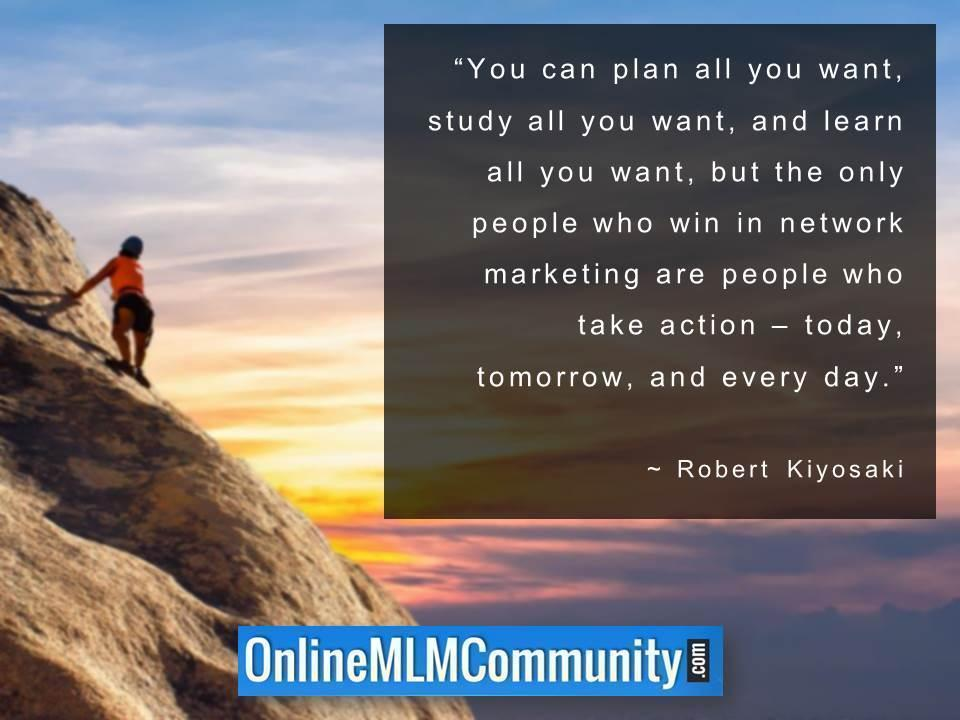 the only people who win in network marketing are people who take action