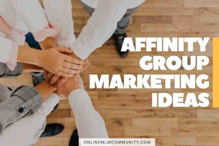 affinity group marketing ideas