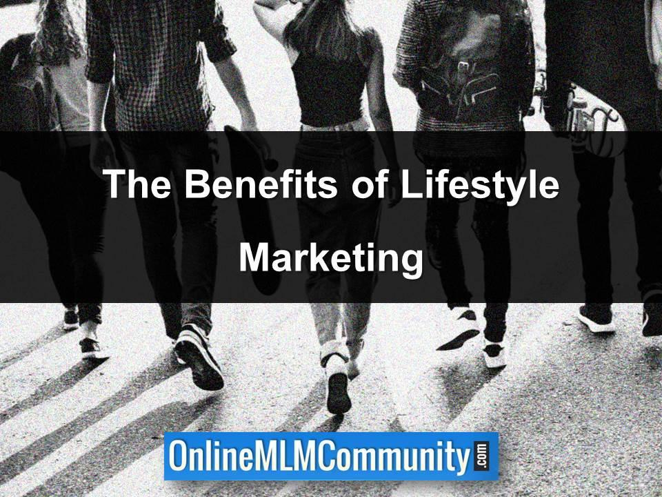 The Benefits of Lifestyle Marketing