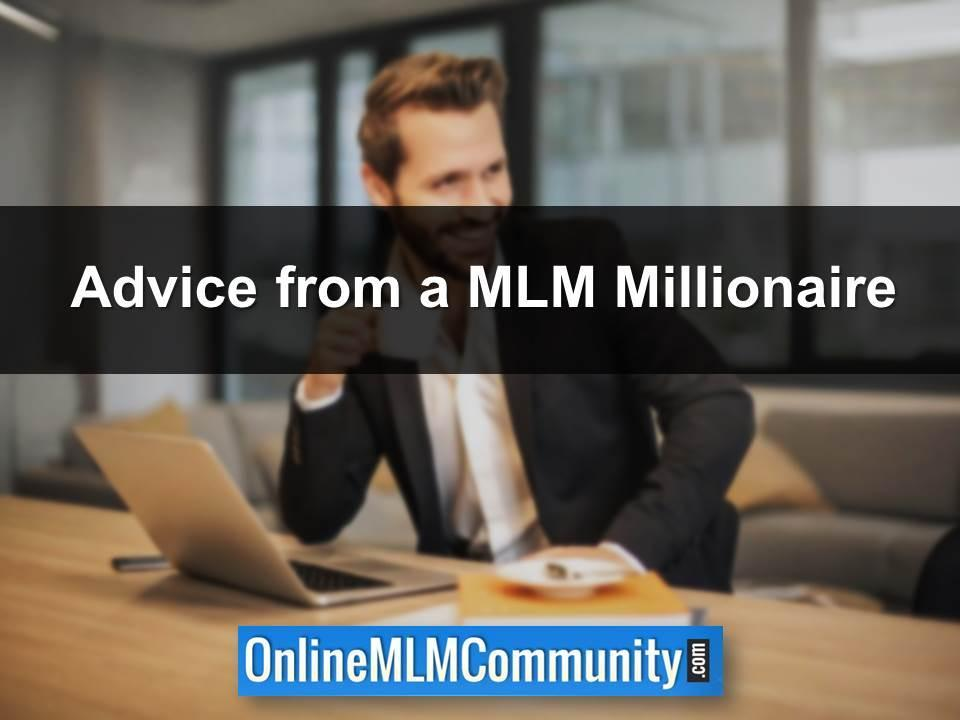 Advice from a MLM Millionaire