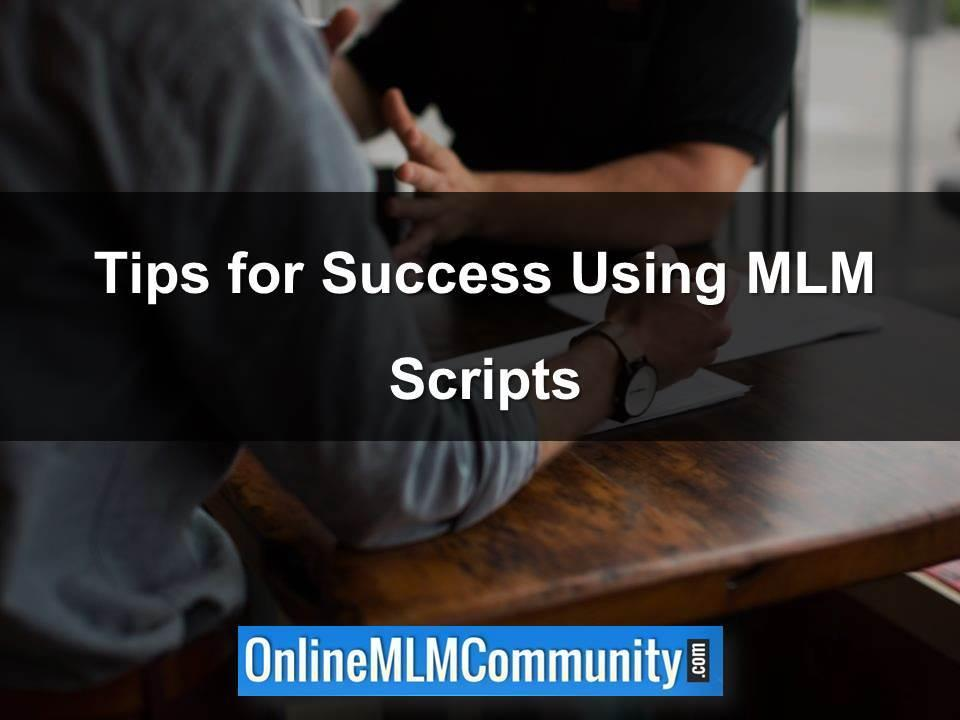 Tips for Success Using MLM Scripts