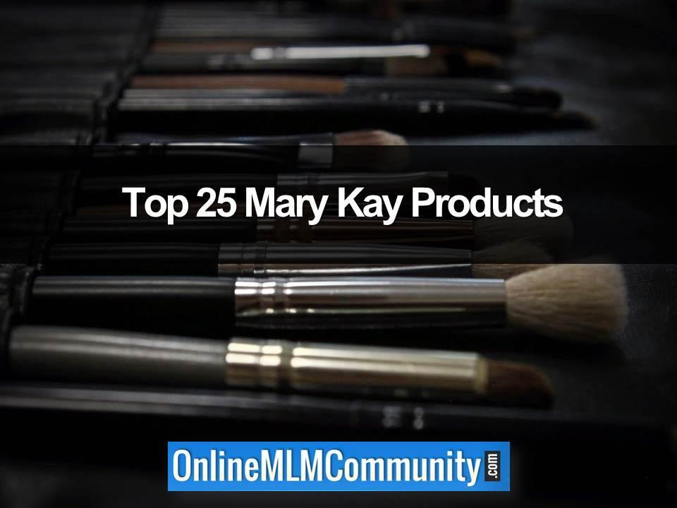 Top 25 Mary kay Products