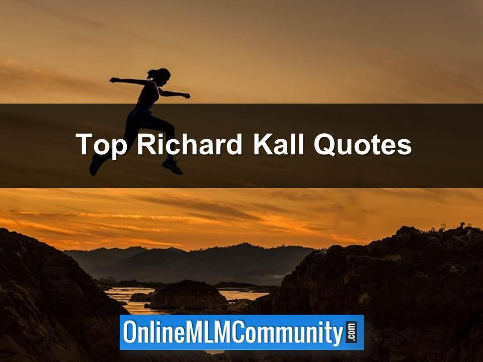 Top Richard Kall Quotes