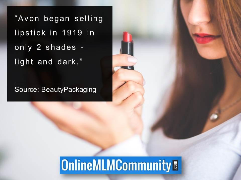 Avon began selling lipstick in 1919 in only 2 shades