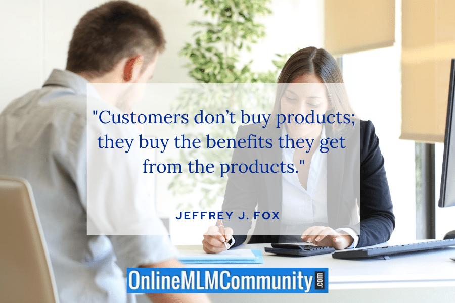 customers buy benefits