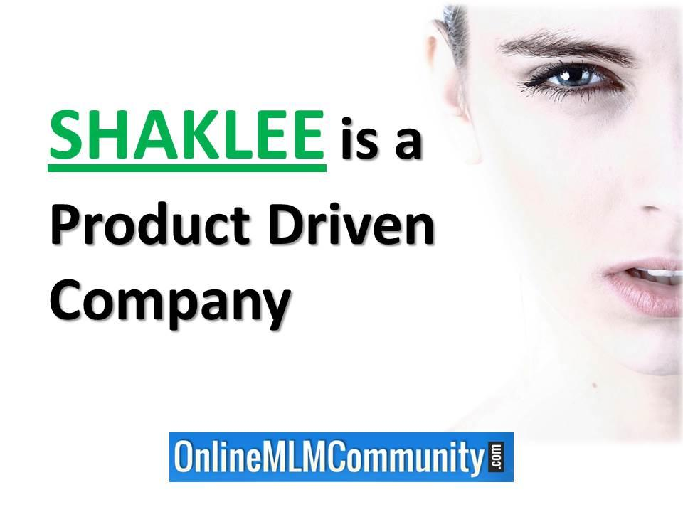 shaklee is a product driven company