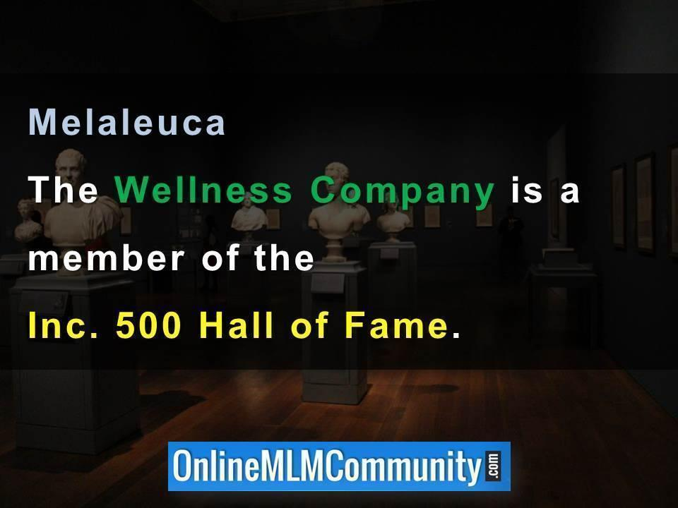 Melaleuca The Wellness Company is a member of the Inc 500 Hall of Fame