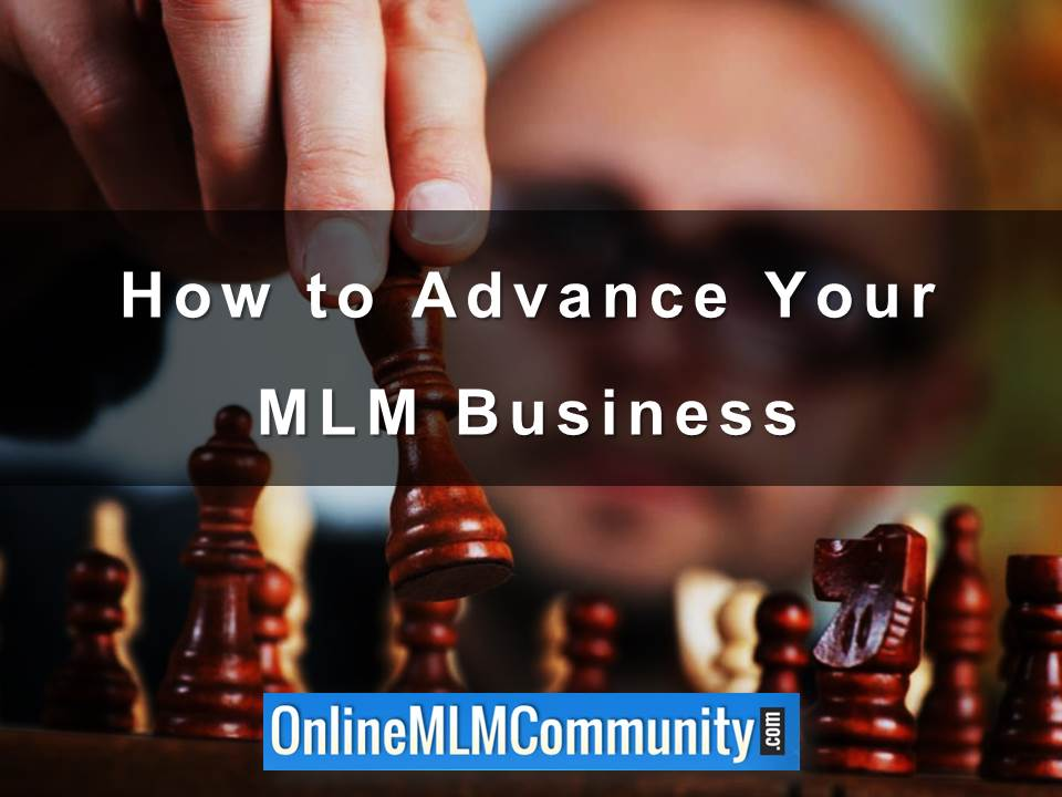 How to Advance Your MLM Business