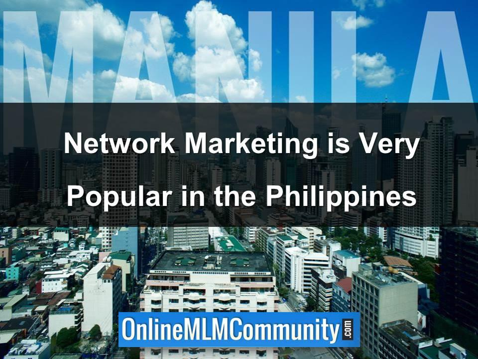 Network Marketing is Very Popular in the Philippines