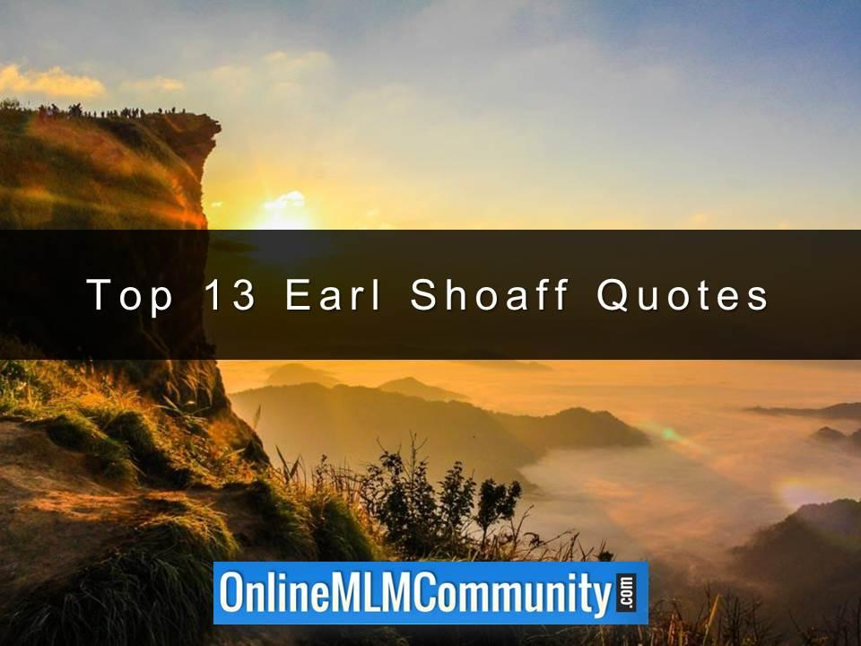 Top 13 Earl Shoaff Quotes